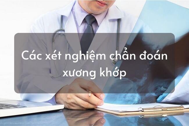 Các xét nghiệm chẩn đoán xương khớp